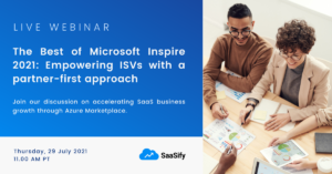 The Best of Microsoft Inspire 2021 Empowering ISVs with a partner-first approach